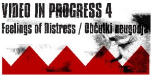 Video in Progress IV.: Feelings of Distress
