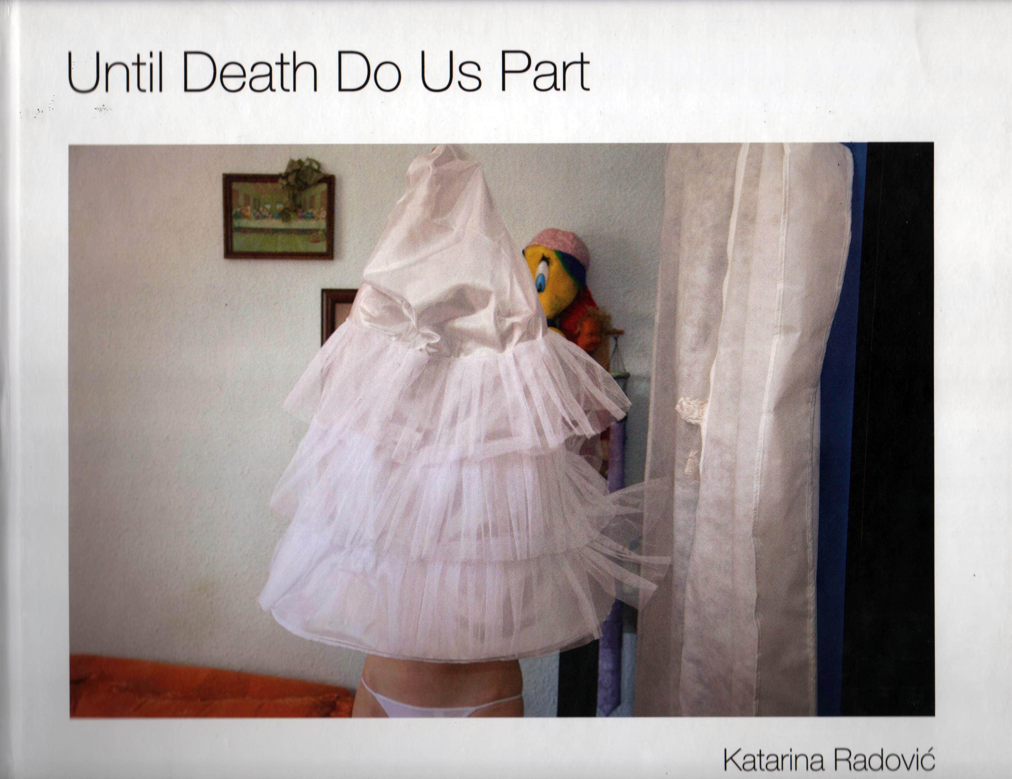 Katarina Radović: Until Death Do Us Part